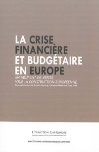 La crise financière et budgétaire en Europe : un moment de vérité pour la construction européenne