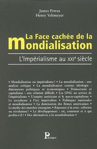 La face cachée de la mondialisation, : l'impérialisme au XXIe siècle