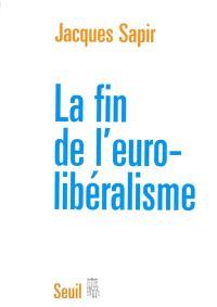 La fin de l'eurolibéralisme