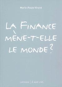La finance mène-t-elle le monde ?