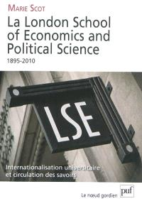 La London school of economics and political science, 1895-2010 : internationalisation universitaire et circulation des savoirs