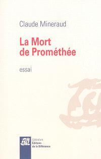 La mort de Prométhée : essai