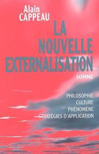 La nouvelle externalisation, somme : philosophie, culture, phénomène, stratégies d'application