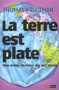 La Terre est plate : une brève histoire du XXIe siècle
