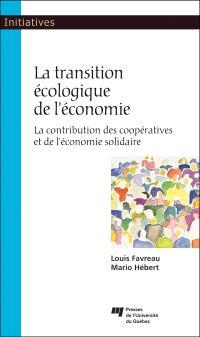 La transition écologique de l'économie  : la contribution des coopératives et de l'économie solidaire