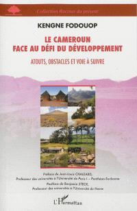 Le Cameroun face au défi du développement : atouts, obstacles et voie à suivre