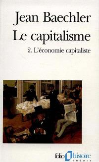 Le capitalisme. Volume 2, L'économie capitaliste