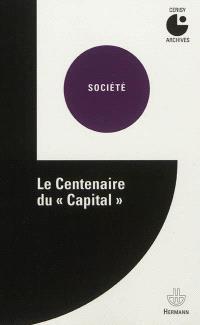 Le centenaire du Capital : colloque de Cerisy