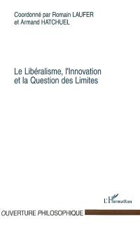 Le libéralisme, l'innovation et la question des limites