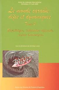 Le monde caraïbe : défis et dynamiques. Volume 2, Géopolitique, intégration régionale, enjeux économiques : actes du colloque international, Bordeaux, 3-7 juin 2003