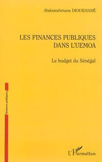 Les finances publiques dans l'UEMOA : le budget du Sénégal