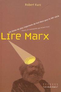 Lire Marx : les textes les plus importants de Karl Marx pour le XXIe siècle