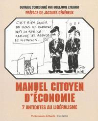 Manuel citoyen d'économie : 7 antidotes au libéralisme