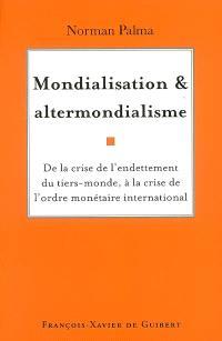 Mondialisation et altermondialisme : de la crise de l'endettement du tiers-monde à la crise de l'ordre monétaire international