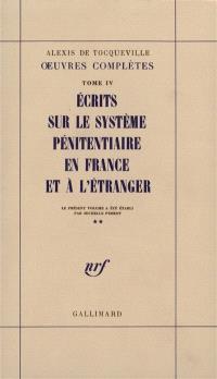 Oeuvres complètes. Volume 4-2, Ecrits sur le système pénitentiaire en France et à l'étranger