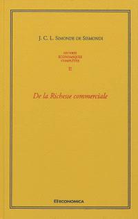 Oeuvres économiques complètes. Volume 2, De la richesse commerciale ou Principes d'économie politique appliqués à la législation du commerce