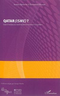 Qatar(isme) ? : essai d'analyse du mode de fonctionnement d'un système