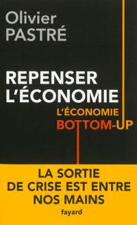 Repenser l'économie : l'économie bottom-up