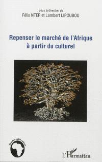 Repenser le marché de l'Afrique à partir du culturel