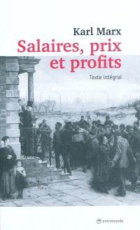 Salaires, prix et profits : texte intégral