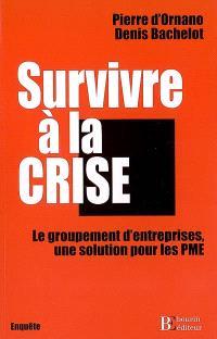 Survivre à la crise : le groupement d'entreprises, une solution pour les PME