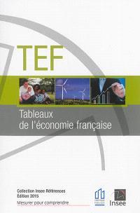TEF, tableaux de l'économie française : édition 2015
