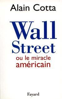 Wall Street ou Le miracle américain