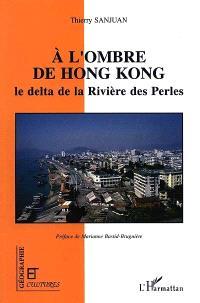 A l'ombre de Hong Kong : le delta de la Rivière des Perles