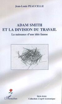 Adam Smith et la division du travail : la naissance d'une idée fausse