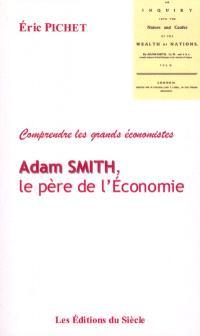 Adam Smith, le père de l'économie