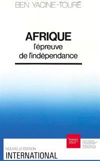 Afrique: l'épreuve de l'indépendance