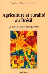 Agriculture et ruralité au Brésil : un autre modèle de développement