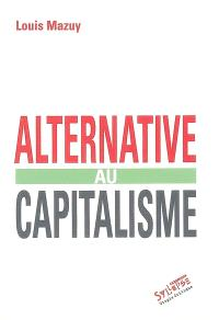 Alternative au capitalisme : ruptures et projet