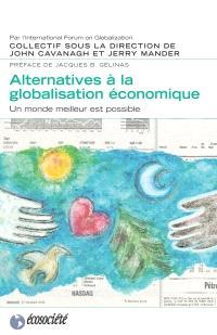 Alternatives à la globalisation économique  : un monde meilleur est possible
