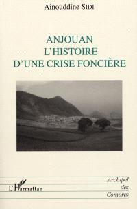 Anjouan, l'histoire d'une crise foncière