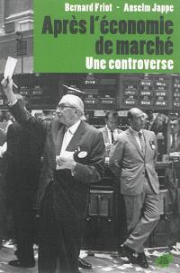 Après l'économie de marché : une controverse