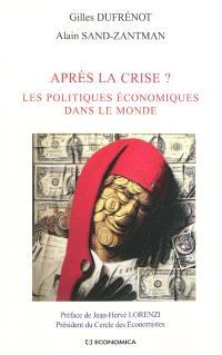 Après la crise ? : les politiques économiques dans le monde