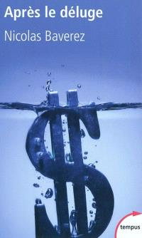 Après le déluge : la grande crise de la mondialisation