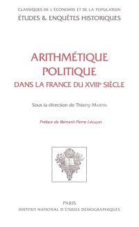 Arithmétique politique dans la France du XVIIIe siècle