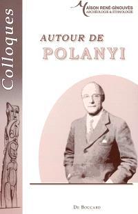 Autour de Polanyi : vocabulaires, théories et modalités des échanges : Nanterre, 12-14 juin 2004