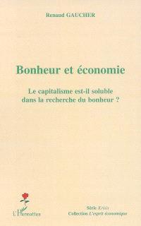 Bonheur et économie : le capitalisme est-il soluble dans la recherche du bonheur ?