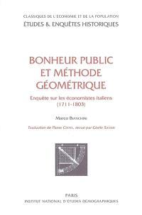 Bonheur public et méthode géométrique : enquête sur les économistes italiens (1711-1803)