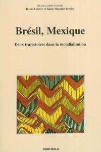Brésil, Mexique : deux trajectoires dans la mondialisation