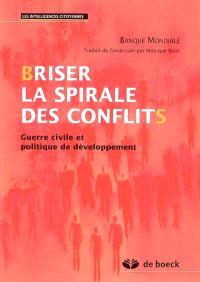 Briser la spirale des conflits : guerre civile et politique de développement