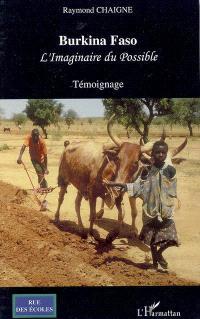 Burkina Faso, l'imaginaire du possible : témoignage