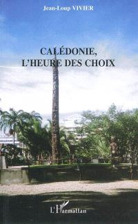 Calédonie, l'heure des choix