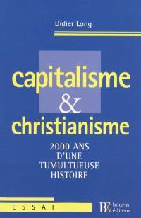 Capitalisme et christianisme : 2.000 ans d'une tumultueuse histoire