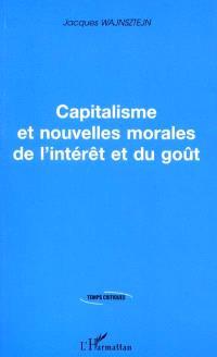 Capitalisme et nouvelles morales de l'intérêt et du goût