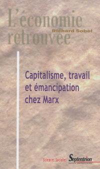 Capitalisme, travail et émancipation chez Marx