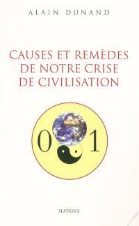 Causes et remèdes de notre crise de civilisation